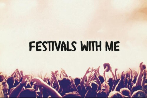 Festivals with me